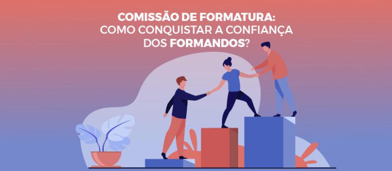 Comissão de formatura: como conquistar a confiança dos formandos?